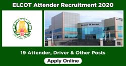 ELCOT Attender Recruitment 2020 Apply 19 Attender, Driver & Other Posts
